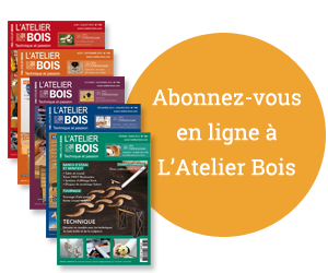 abonnement à l'Atelier Bois