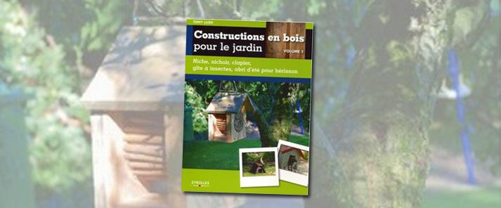 Livre construction en bois pour le jardin l 39 atelier bois for Livre construction bois